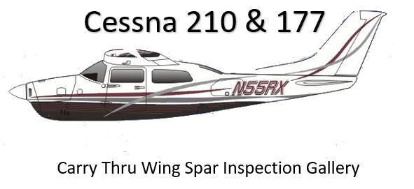 Cessna 210 & 177 Carry Thru Wing Spar Inspection Images